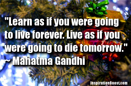 Mahatma Gandhi Live as If You Were to Die Tomorrow