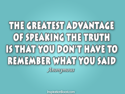 Telling Truth, Quotes, Motivational Quotes, Inspirational Quotes, Advantage of telling truth