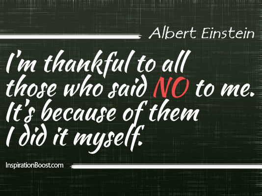 Albert Einstein, Albert Einstein Quotes, Inspirational Quotes, Independence Quotes, Personal Quotes, Tough Quotes, Self Quote