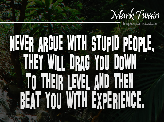 twain arguing with stupid people