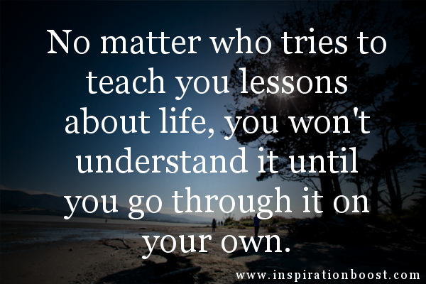 Lesson In Life Quote Custom Lessons About Life  Inspiration Boost