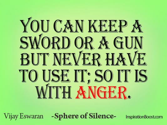 Sphere of Silence, Vijay Eswaran, dato vijay, sphere the book, in the sphere of silence, the sphere of silence, anger quotes, anger quote, control quote, control quotes