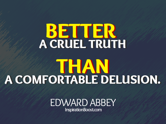 Edward Abbey, Edward Abbey Quotes, truth Quotes, reality quotes, life quotes, trust quotes, inspiration quotes