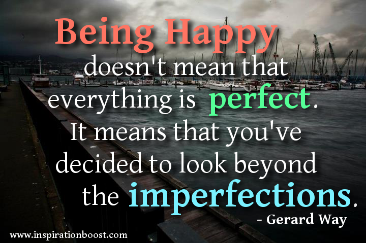 Being happy doesn   t mean that everything is perfect  It means that    Quotes About Being Strong And Happy
