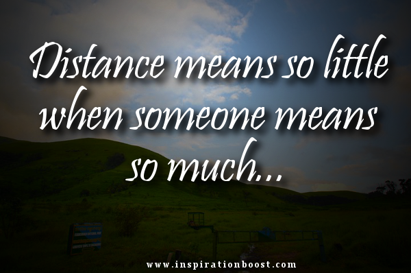 distance means so little quote inspiration boost