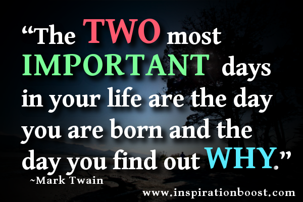 Important Life Quotes Prepossessing The Two Most Important Days In Your Life Quote  Inspiration Boost