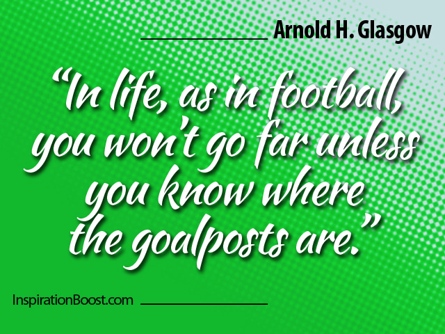 Goal Quotes by Arnold H. Glasgow