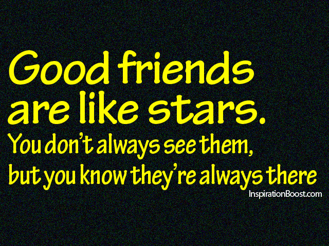 Nice Quotes About Good Friends : Good friends are like stars inspiration boost