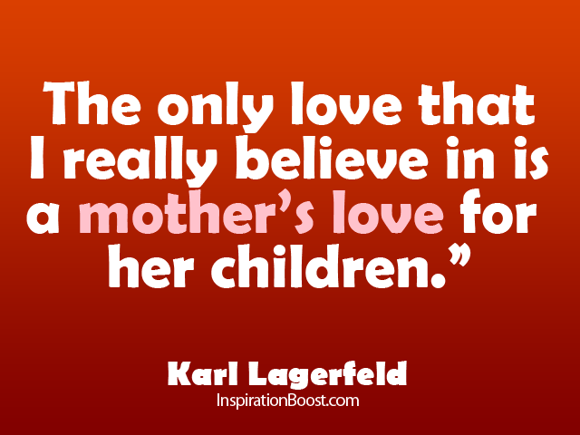 Karl Lagerfeld Mother Quotes