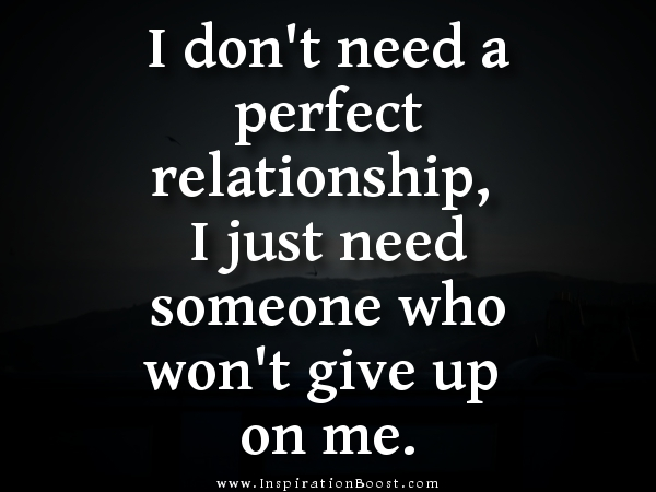 I Don't Need A Perfect Relationship