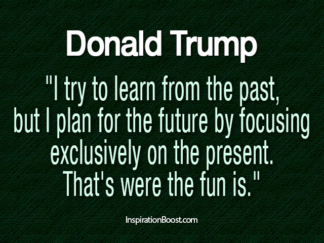 Donald Trump Present Quotes