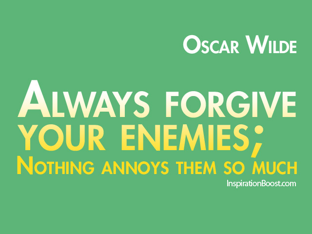 Forgive Quotes by Oscar Wilde