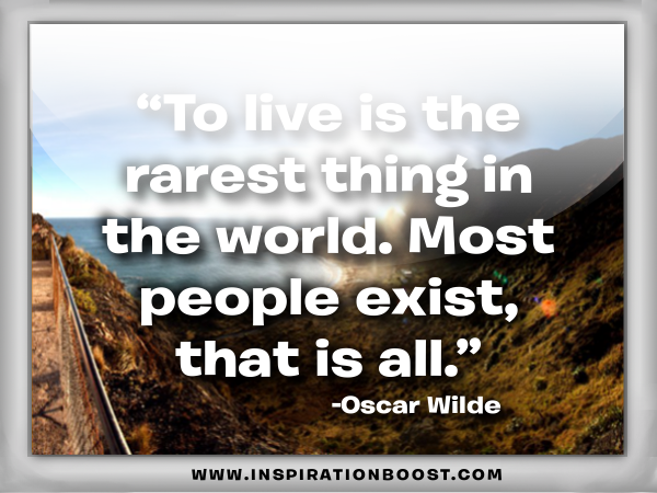 To live is the rarest thing in the world essay