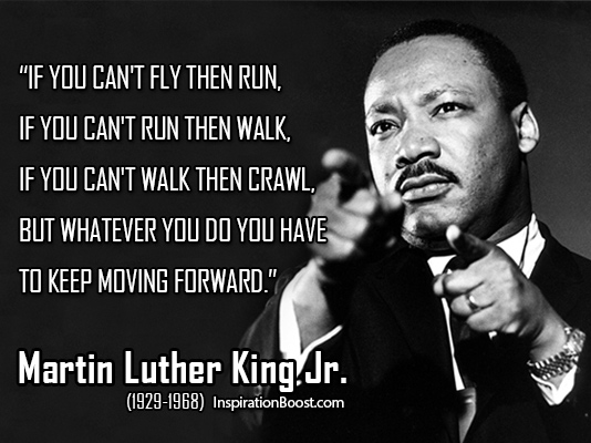 Dr Martin Luther King Quotes Delectable Martin Luther King Jr Keep Moving Quotes Inspiration Boost