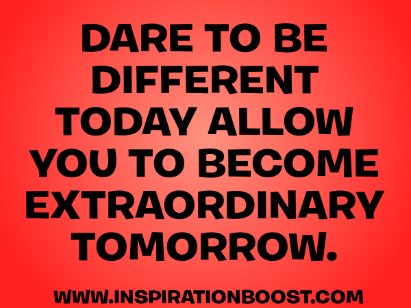 Dare Quotes Gorgeous Dare To Be Different Quote  Inspiration Boost