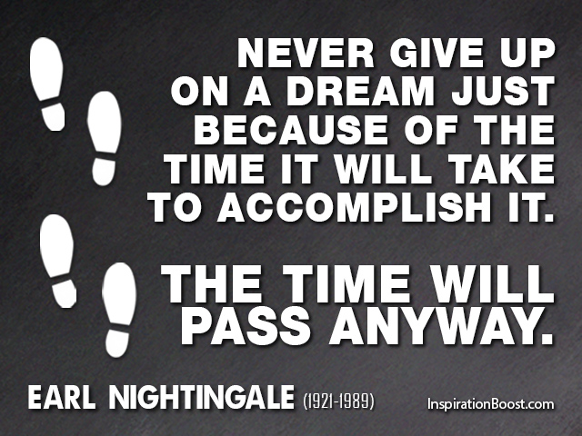 Awesome Earl Nightingale Never Give Up Quotes