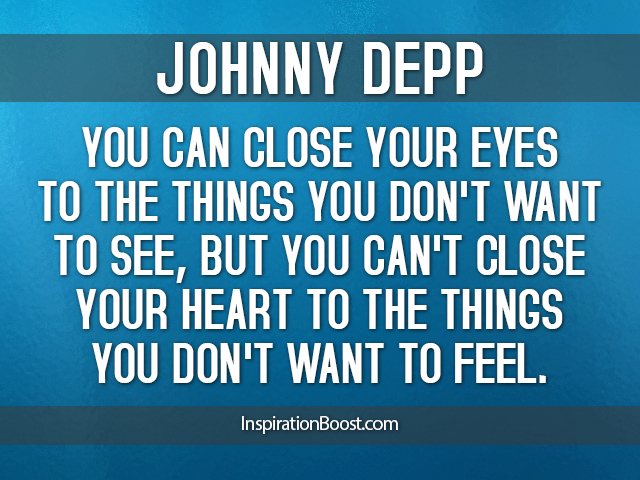 Quotes by Johnny Depp about see-ing and feeling