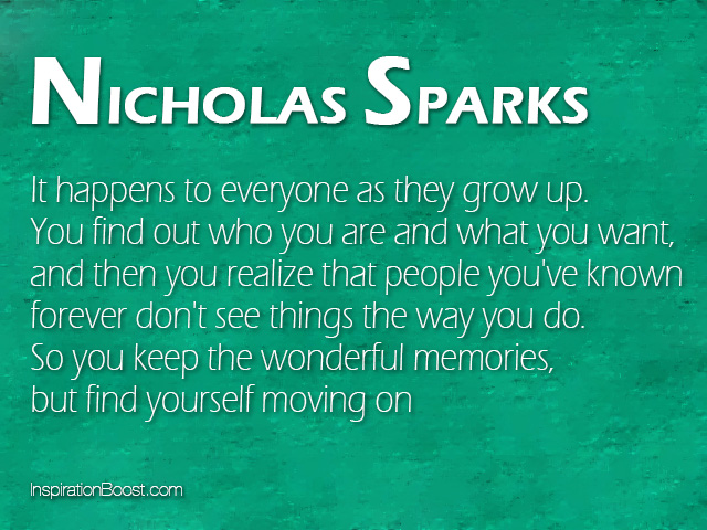 Quotes About Growing Up And Moving On Nicholas Sparks...