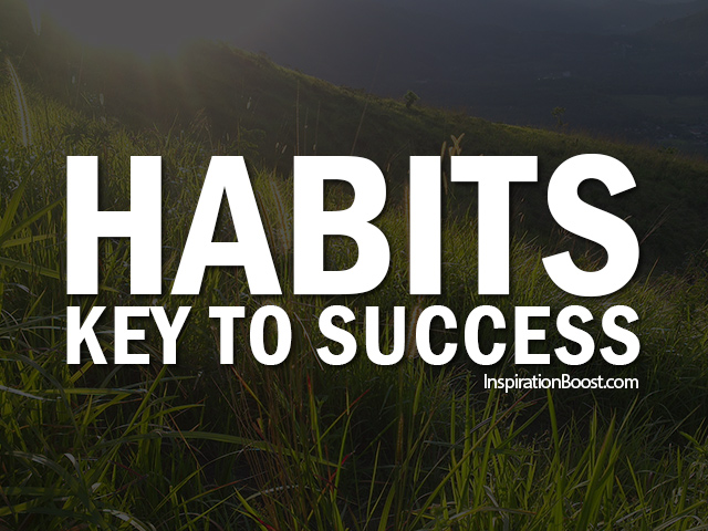 Good Habits Lead to Success Quotes