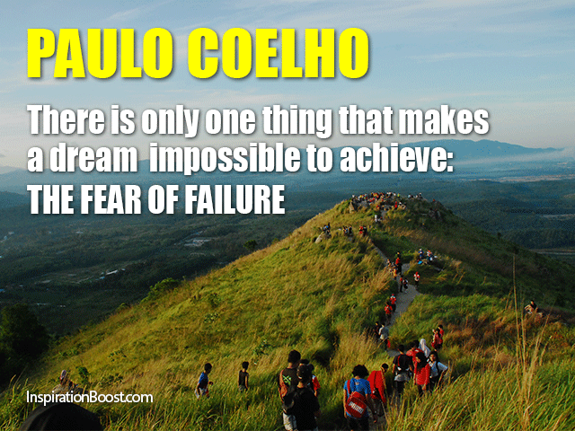 Inspirational Quotes Fear Of Failure: Paulo Coelho Fear Of Failure Quotes