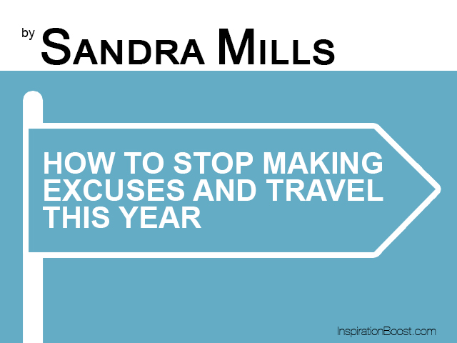 How-To-Stop-Making-Excuses-and-Travel-This-Year
