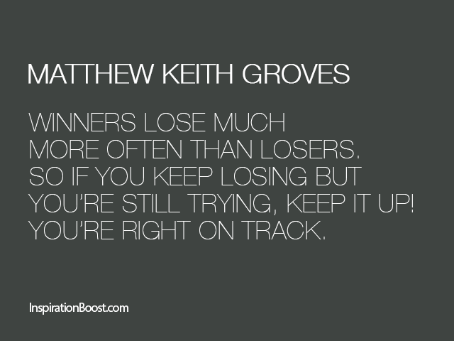 Matthew-Keith-Groves-Winner-Quotes