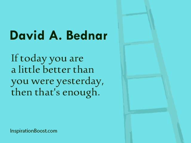 Quotes of Better than Yesterday