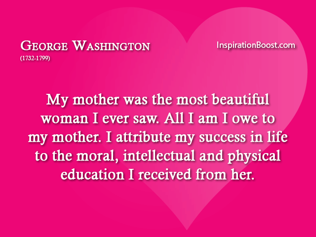 Moral Quotes About Love Inspiration George Washington Mother Quote  Inspiration Boost