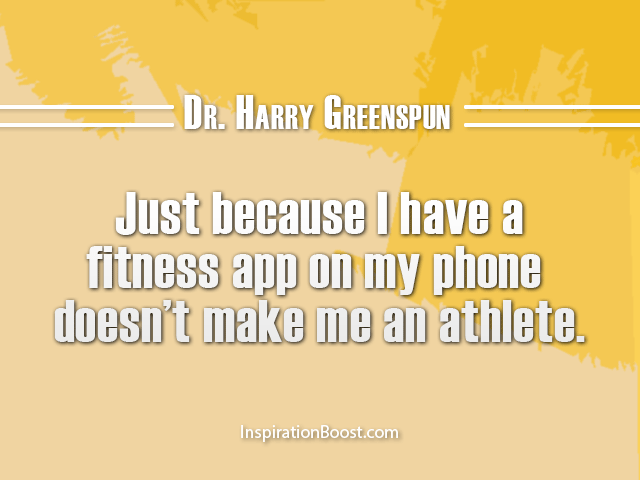 Dr. Harry Greenspun Quotes