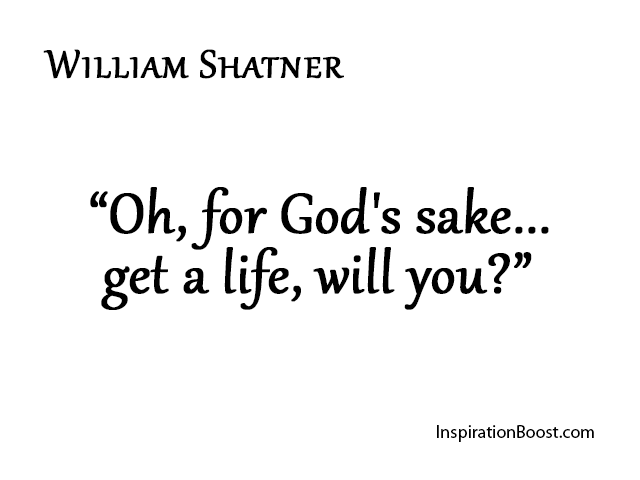 William Shatner Life Quotes