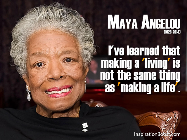 Maya Angelou Famous Quotes of Life