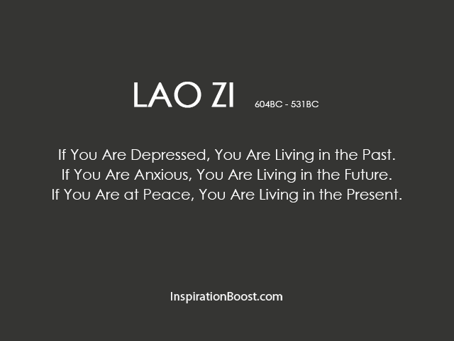 Lao Tzu Live in Present Quotes