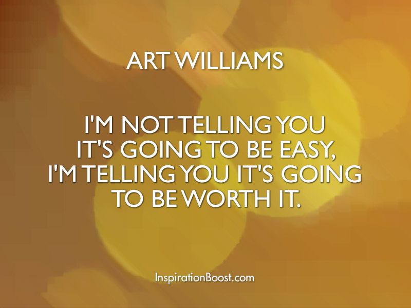 Art Quotes About Life Prepossessing Art Williams Life Advice Quotes  Inspiration Boost