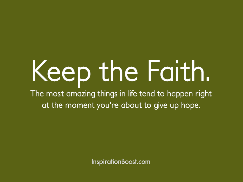 Faith Quotes Keep The Faith Quotes  Inspiration Boost