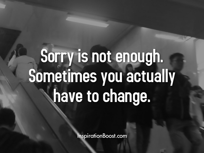 Sorry and Change Quotes