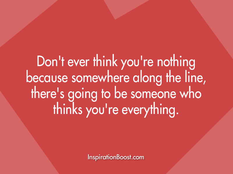You are Everything Quotes