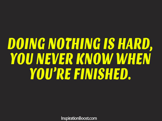 Doing Nothing Is Hard Inspiration Boost