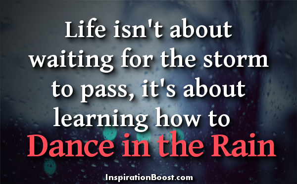 Dance In The Rain Quote Inspiration Boost