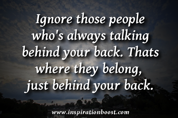 Ignore People Whos Talking Behind Your Back Inspiration Boost