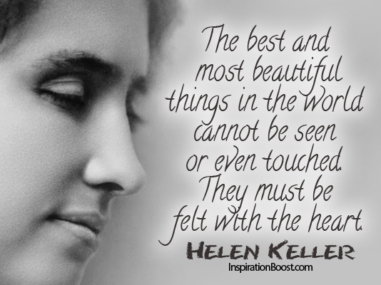 Best And Most Beautiful Things Helen Keller Inspiration Boost