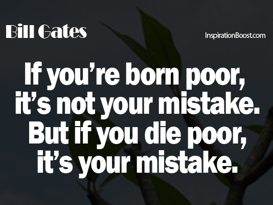 bill gates bill gates quotes poor quotes rich quotes bill gates quote