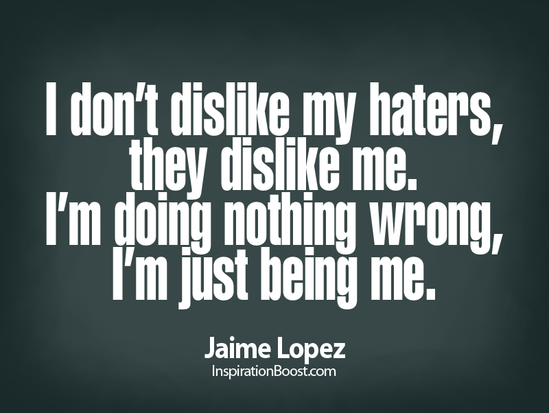 Hate Quotes Jaime Lopez Inspiration Boost