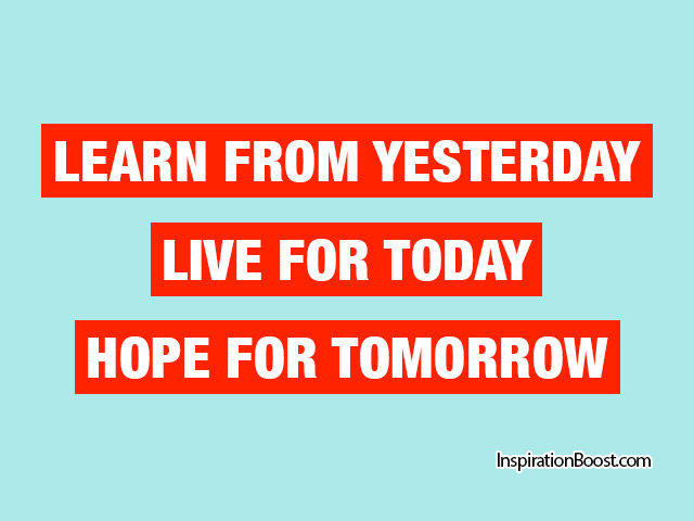 Yesterday Today Tomorrow Quotes Inspiration Boost