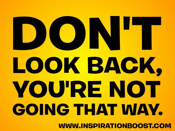 Dont Look Back Quote Inspiration Boost