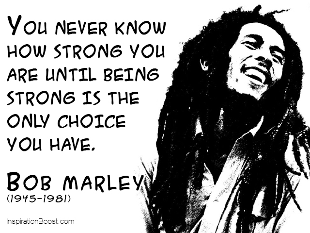 Bob Marley Strong Quotes Inspiration Boost