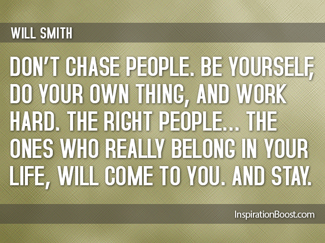 Dont Chase People Be Yourself Quotes Inspiration Boost