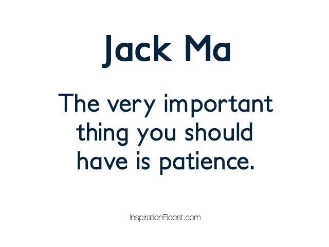 Jack Ma Patience Quotes | Inspiration Boost