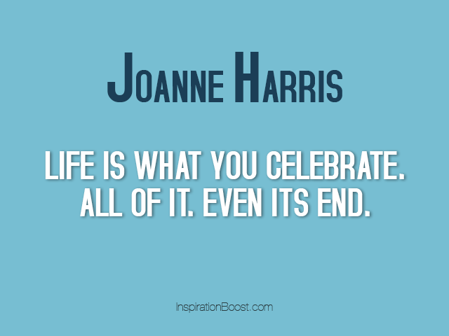 celebration of life quotes inspiration boost