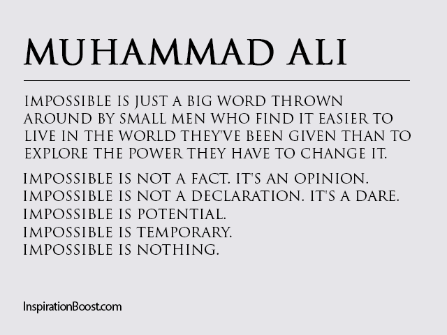 Muhammad Ali Impossible Is Nothing Quotes Inspiration Boost