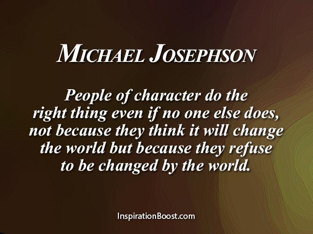 Michael Josephson Character Quotes Inspiration Boost